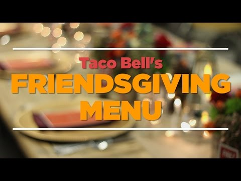 Fancy Friendsgiving Menu Includes Taco Bell In Every Dish | Eating Out