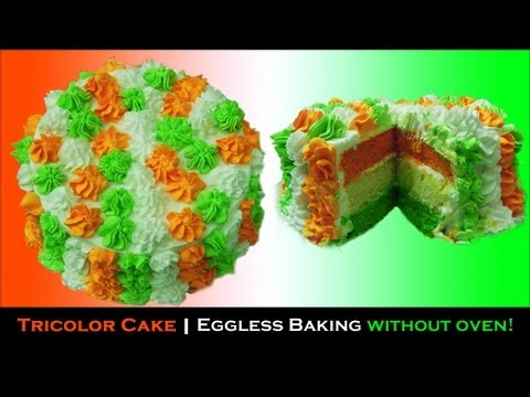 Cooker Cake – Tricolor | Eggless Baking without oven | Republic Day 2014
