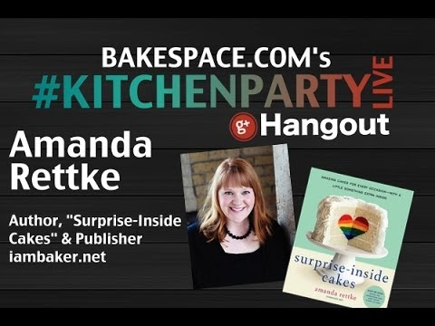 Surprise-Inside Cakes: Live Baking Chat w/ Amanda Rettke, iambaker.net #kitchenparty