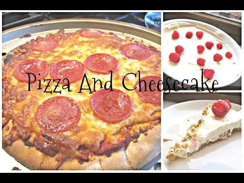 Making Dinner! Pizza & Cheesecake