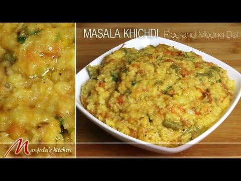 Masala Khichdi – Rice and Moong, Indian Classic Meal Recipe by Manjula