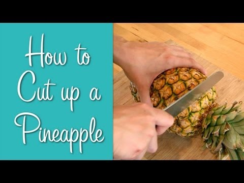 How To Cut Up a Pineapple — Learn To Cook