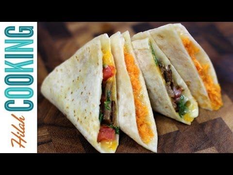 Quesadillas Three Ways – How to Make Quesadillas