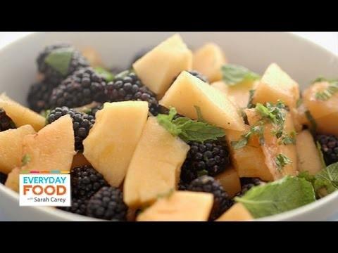 Cantaloupe Blackberry Fruit Salad Recipe – Everyday Food with Sarah Carey