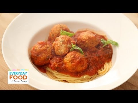 Turkey Meatballs and Spaghetti – Everyday Food with Sarah Carey