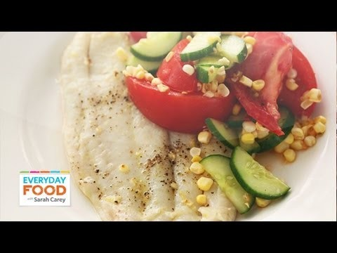 Broiled Fish and Summer Salad – Everyday Food with Sarah Carey