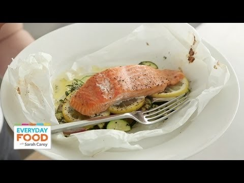 Salmon and Zucchini in Parchment – Everyday Food with Sarah Carey