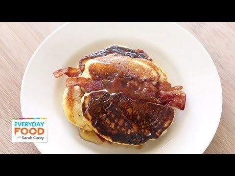 Bacon Pancakes – Father's Day – Everyday Food with Sarah Carey