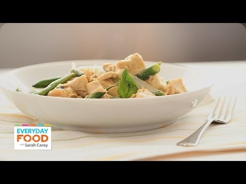 Spicy Green Curry Chicken and Beans – Everyday Food with Sarah Carey