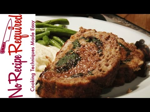 Stuffed Meatloaf (with Spinach & Mushrooms) – NoRecipeRequired.com