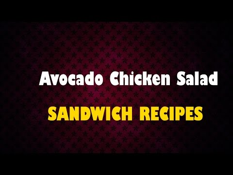 Avocado Chicken Salad Sandwich – Sandwich Recipes – how to make sandwich