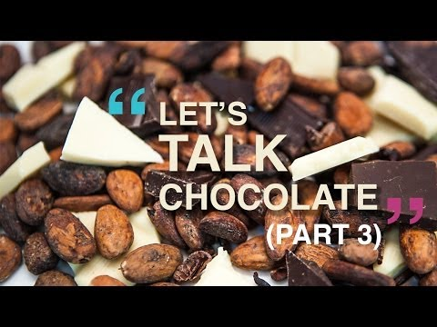 Making Chocolate | Let's Talk Chocolate Pt.3